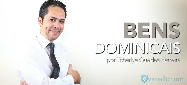 bens dominicais - por Tcharlye Guedes Ferreira