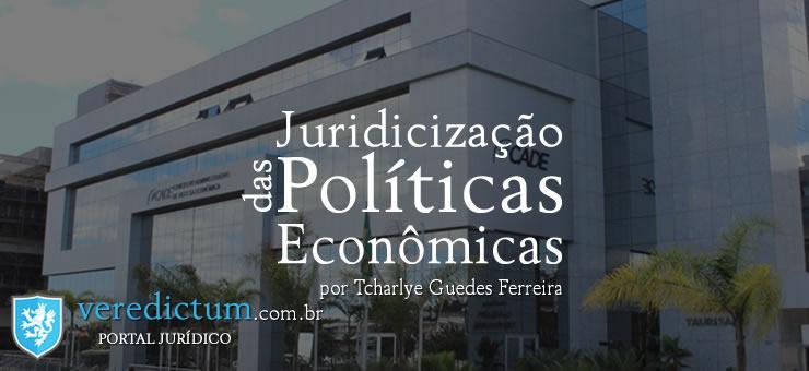 Juridicização das Políticas Econômicas por Tcharlye Guedes Ferreira