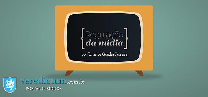 Regulação da mídia e Direito da Concorrência no Brasil por Tcharlye Guedes Ferreira