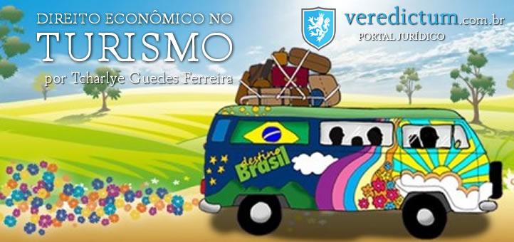 Breve abordagem do Direito Econômico no Turismo por Tcharlye Guedes Ferreira