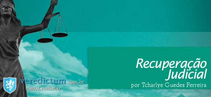 Fases do Processo de Recuperação Judicial por Tcharlye Guedes Ferreira