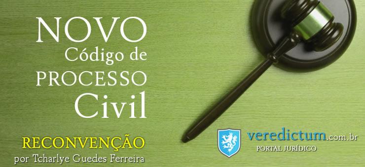 Reconvenção - Novo Código de Processo Civil por Tcharlye Guedes Ferreira