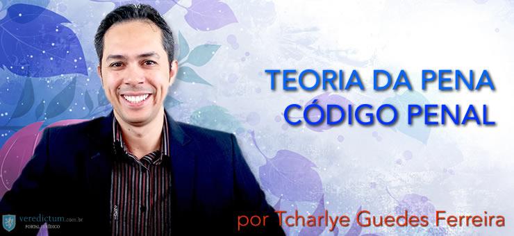 Teoria da Pena por Tcharlye Guedes Ferreira