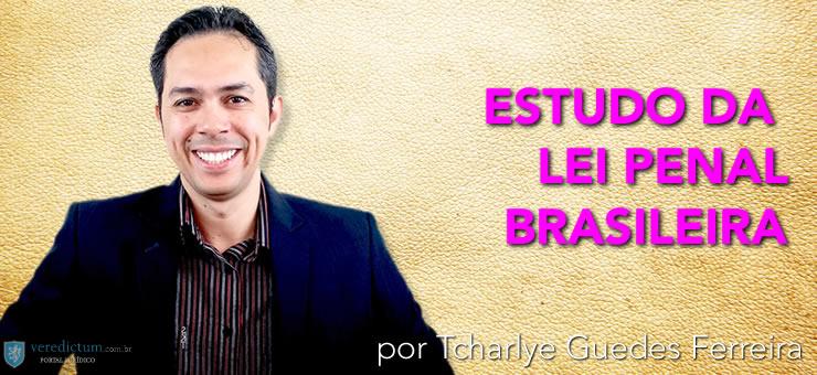 Estudo da Lei Penal por Tcharlye Guedes Ferreira