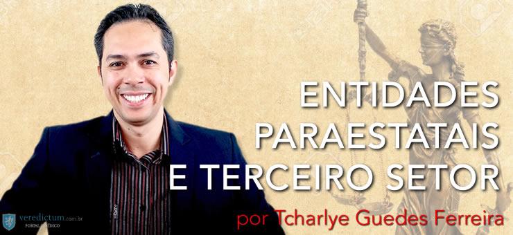 Entidades paraestatais e terceiro setor por Tcharlye Guedes Ferreira