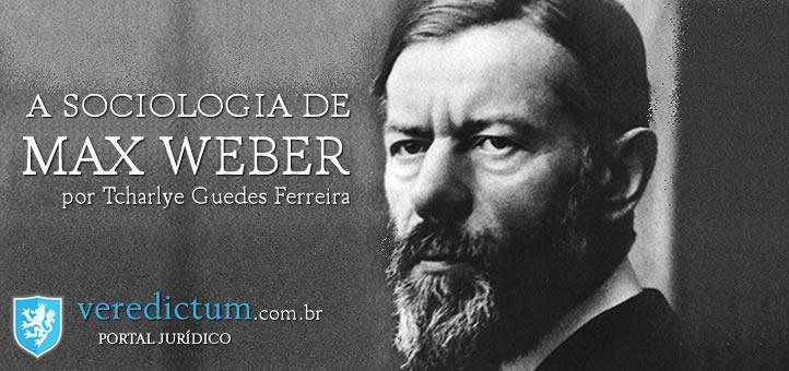 A sociologia de Max Weber (direto ao ponto) por Tcharlye Guedes Ferreira