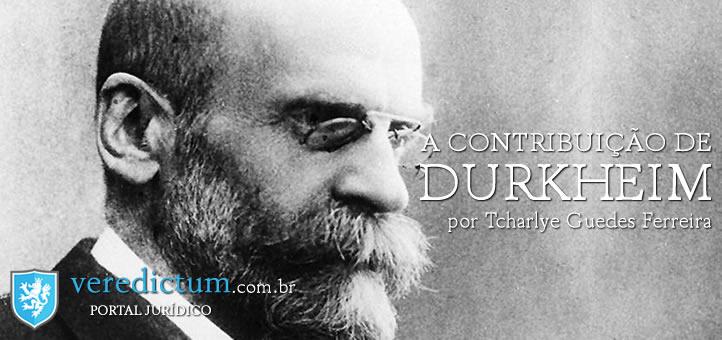 A contribuição de Durkheim por Tcharlye Guedes Ferreira
